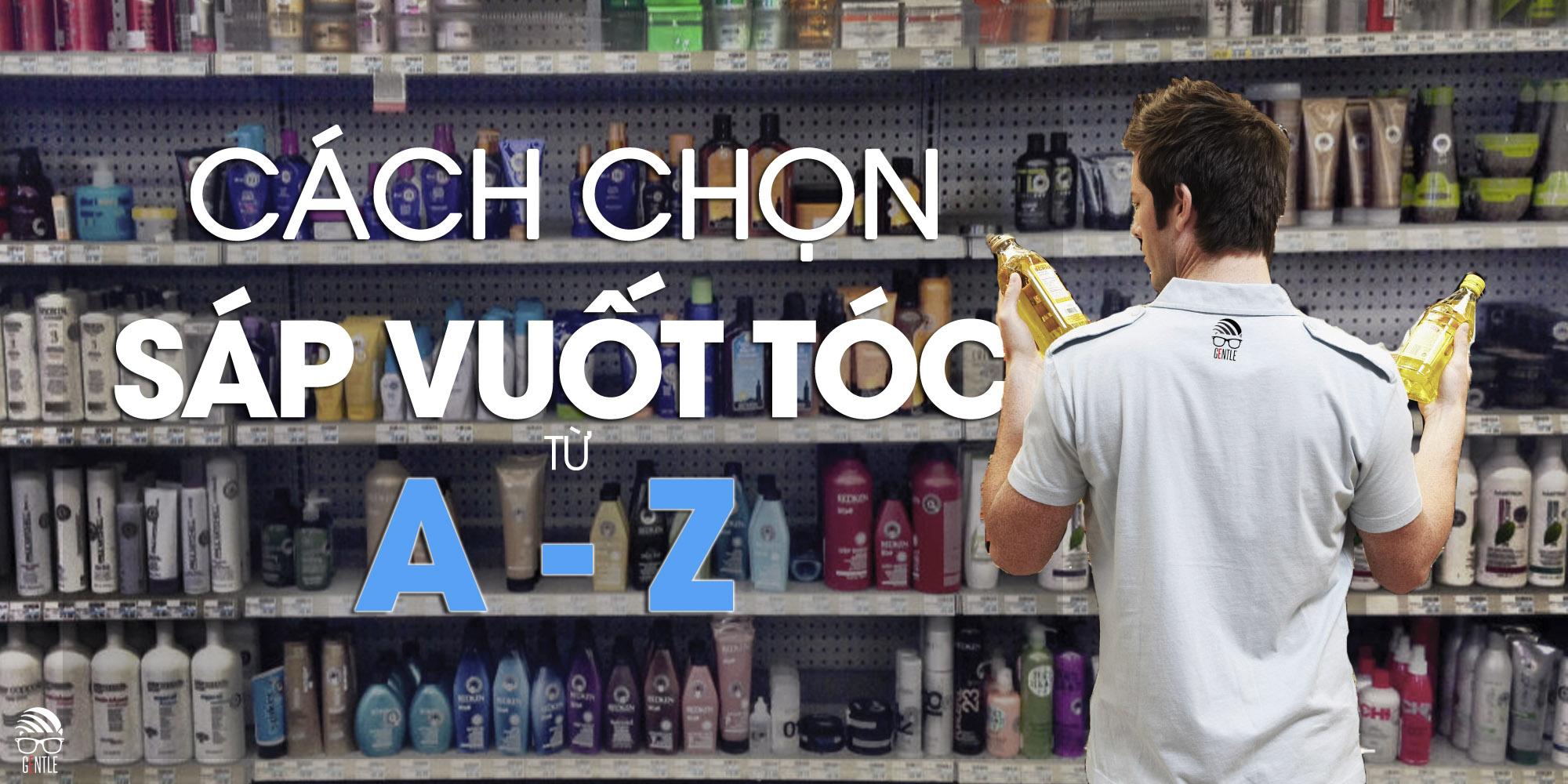 Cách chọn sáp vuốt tóc từ A – Z